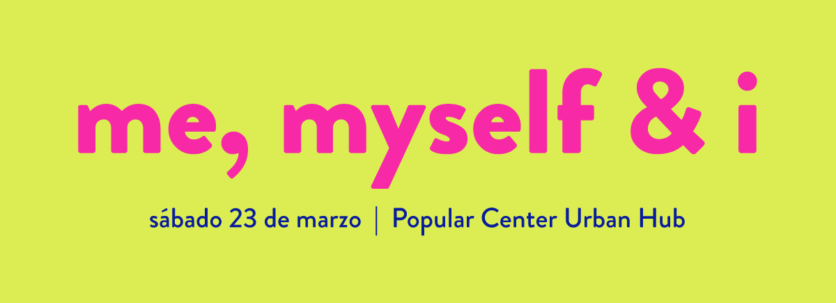 "Let's Get Physical! Te Invitamos a ""Me, Myself & I"" – 3ra Edición"